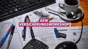 GEW-Versicherungsworkshop @ Norbert-Gansel-Hörsaal