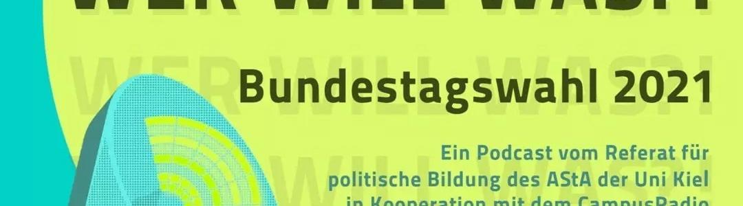 Podcast: Wer will was?! – Bundestagswahl 2021