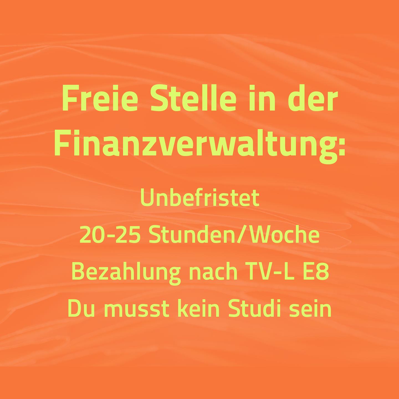 Freie Stelle in der Finanzverwaltung: Unbefristet, 20-25 Stunden/Woche, Bezahlung nach TV-L E8, Du musst kein Studi sein